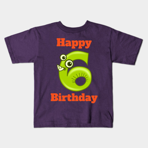 Happy 6th Birthday Sixth For Boys Or Girls Kids T Shirt