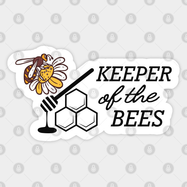 Get Keeper Of The Bees Design