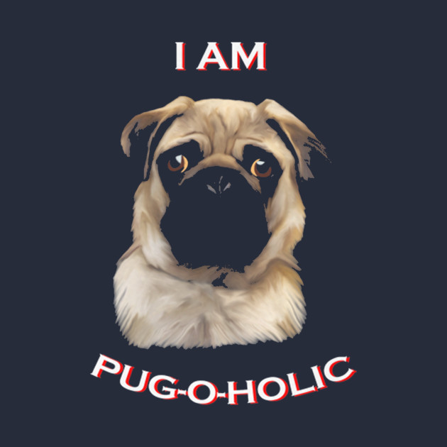 Limited Edition I M Pug O Holic Pug T Shirt Teepublic