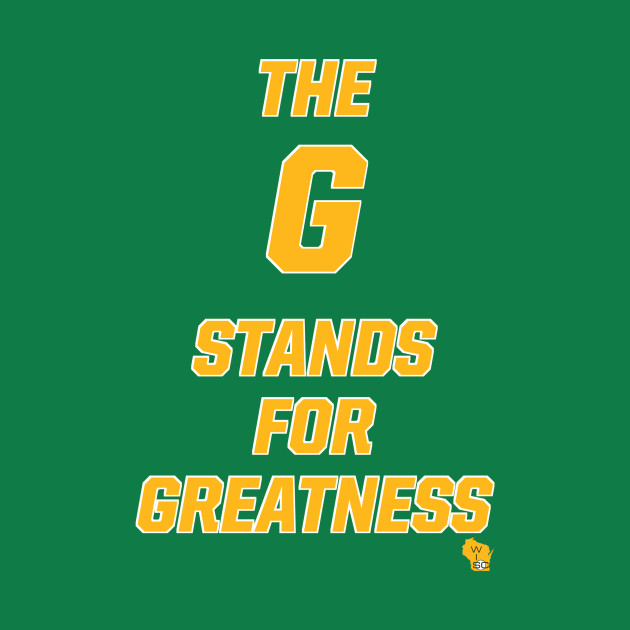 The G Stands For Greatness