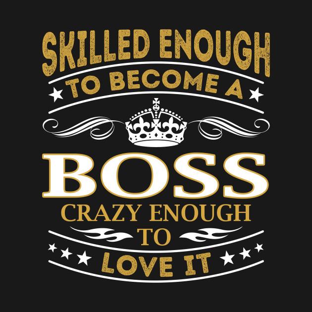 Boss Skilled Enough