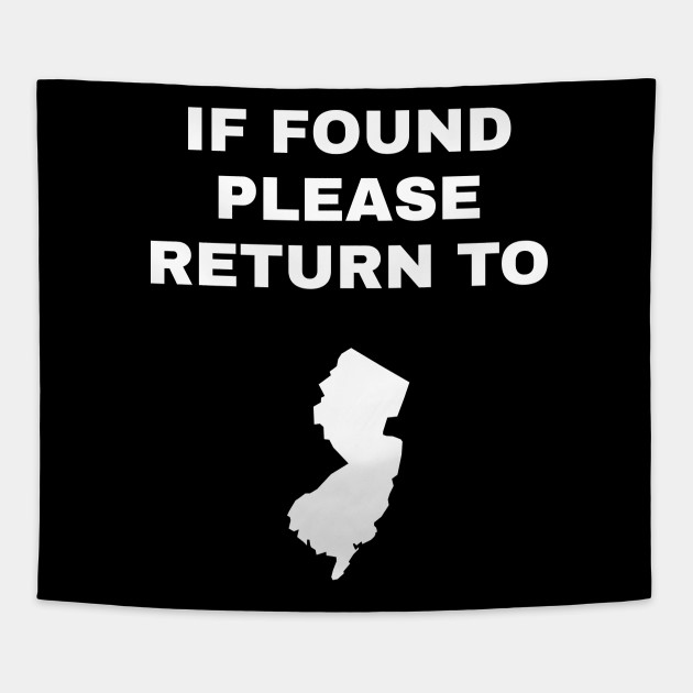If Found Please Return To New Jersey
