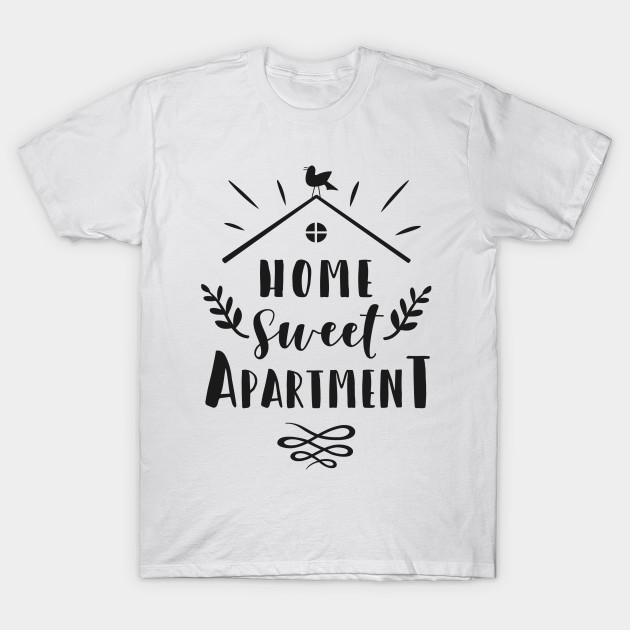 Home Sweet Apartment - Home Sweet Apartment - T-Shirt | TeePublic