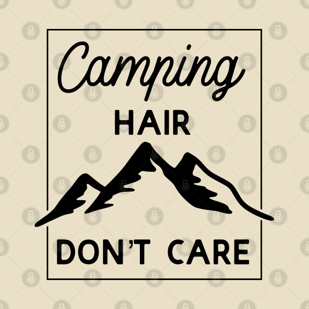 Outdoors Series: Camping Hair Don't Care