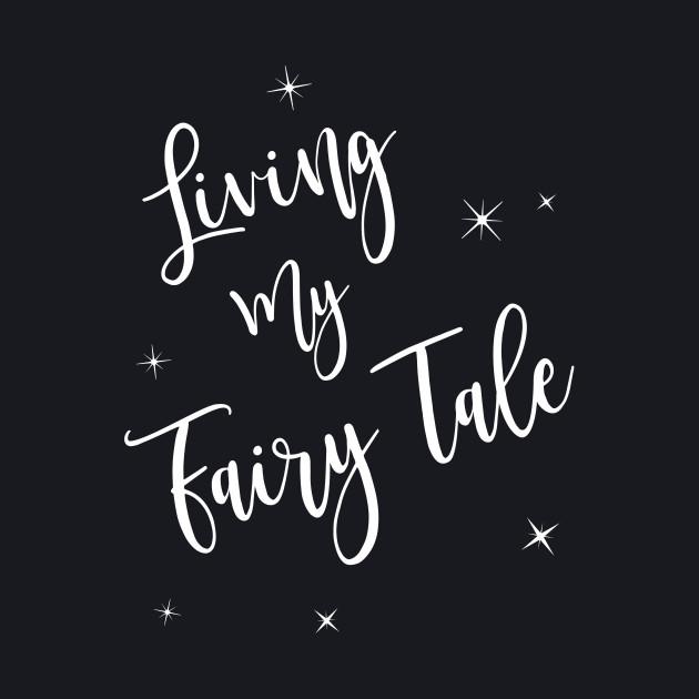 Living My Fairy Tale