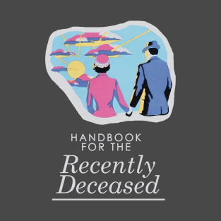 Handbook For The Recently Deceased - Dark, non-distressed t-shirts