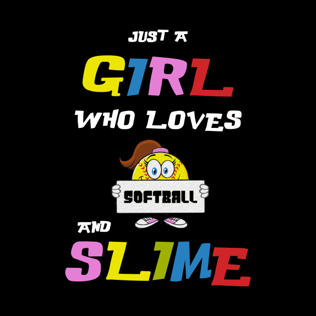Just A Girl Who Loves Softball and Slime T-shirt Gif