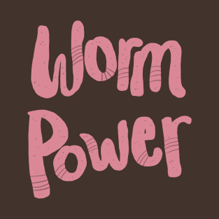 Worm Power t-shirts