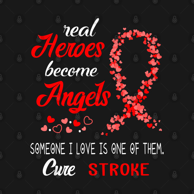 Real Heroes Become Angles Stroke Awareness Support Stroke Warrior Gifts