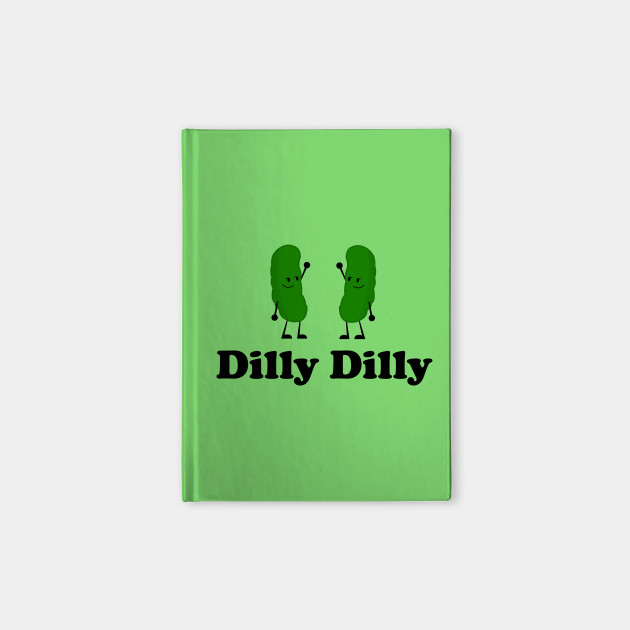 Dilly Dilly - Dilliciously Funny T-Shirt