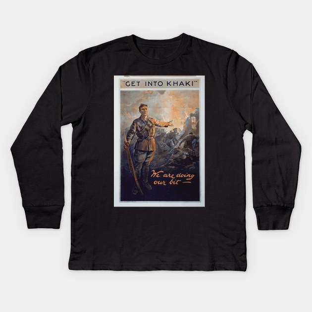 b2d6e0f51 WWI Propaganda Poster 0598 Get into khaki; we are doing ou WW1 Kids Long  Sleeve T-Shirt