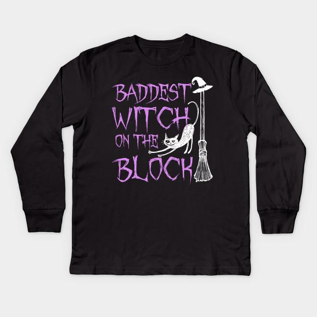 142b1159 Baddest Witch On The Block Shirt Halloween Witch T Shirts Kids Long Sleeve T -Shirt
