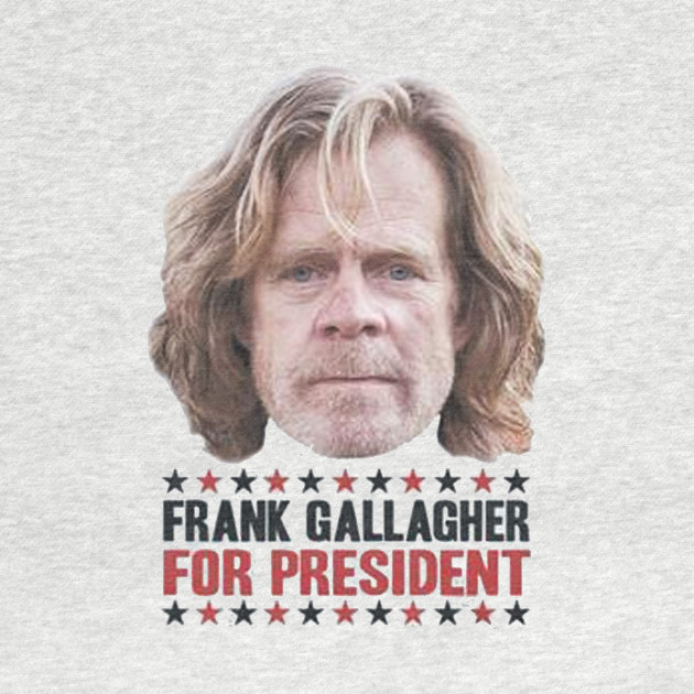 frank gallagher for president