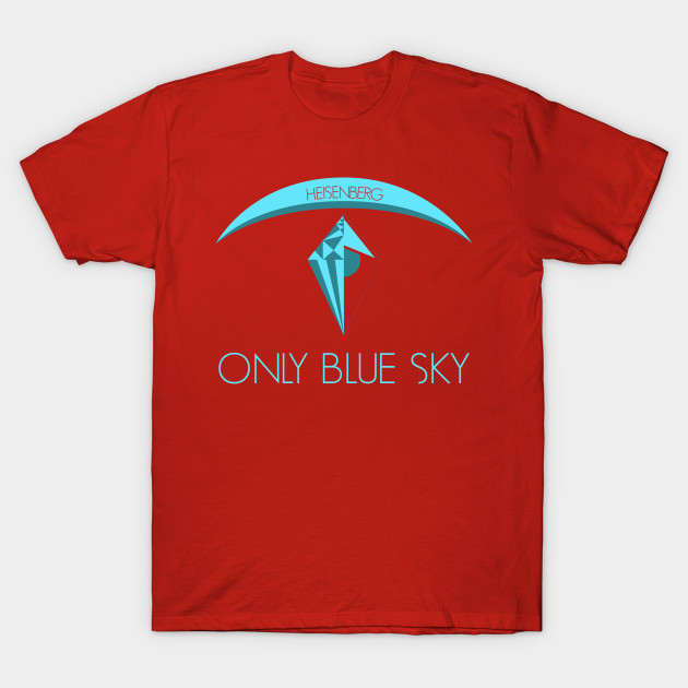 951895721b3c Only Blue Sky Breaking Bad No Man's Sky T-Shirt-TOZ – Tshirtozstyle