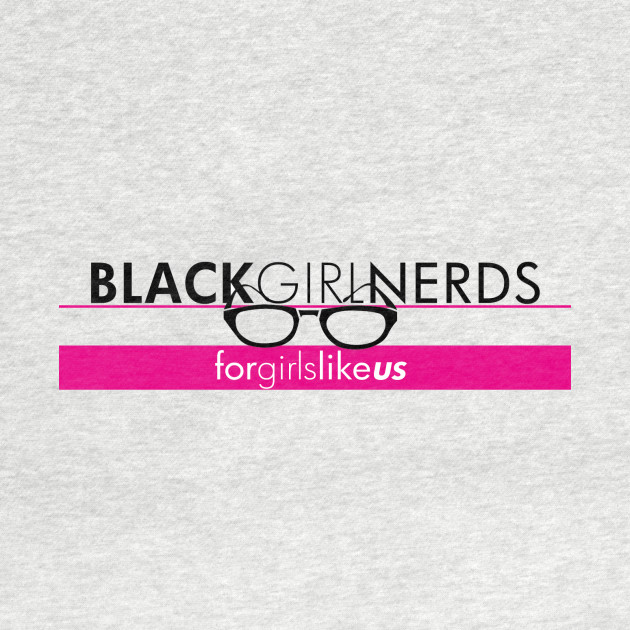 Black Girl Nerds - For Girls Like Us