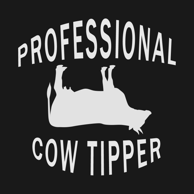 Professional Cow Tipper