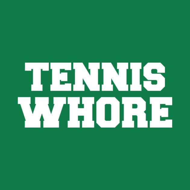 Tennis whore