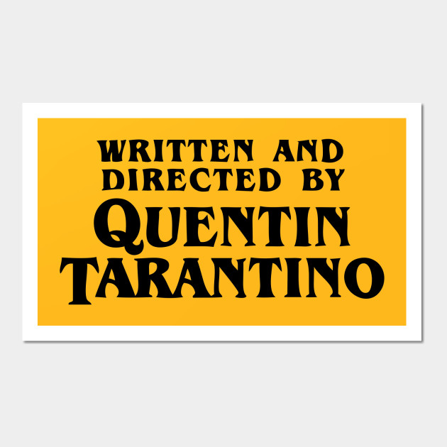 Written and Directed by Quentin Tarantino - Quentin Tarantino - Wall ...