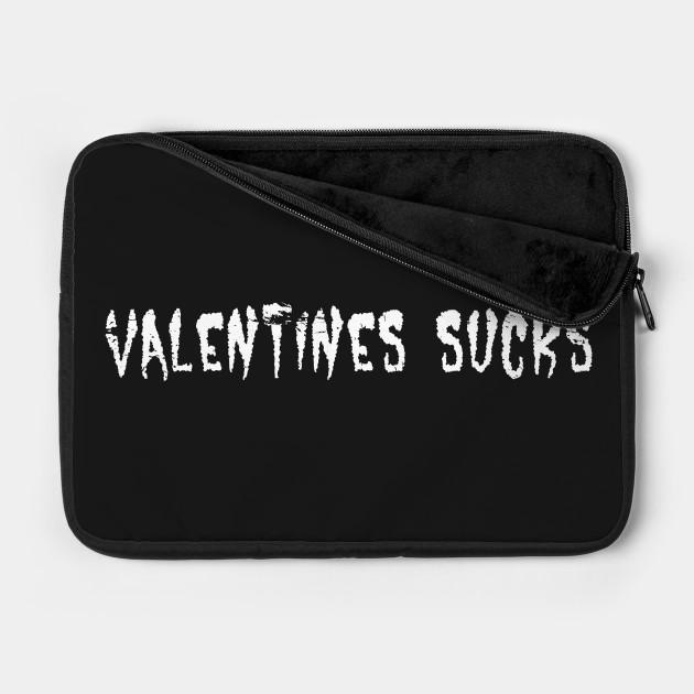 Valentines Day Sucks Cool Graphic Single Friend Gift Idea