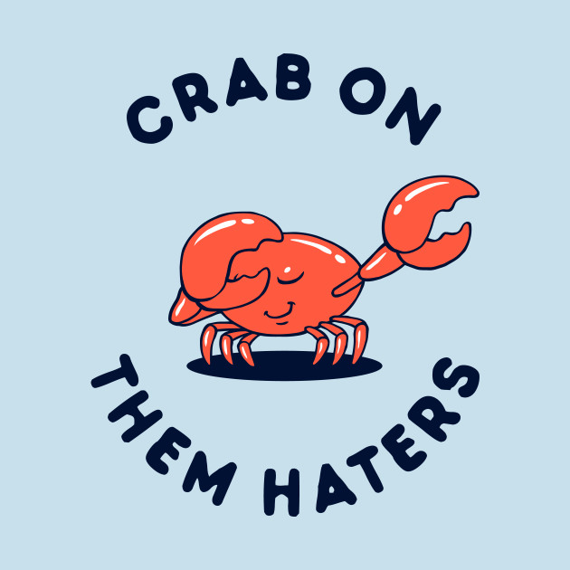 Crab On Them Haters Dab On Em T Shirt Teepublic