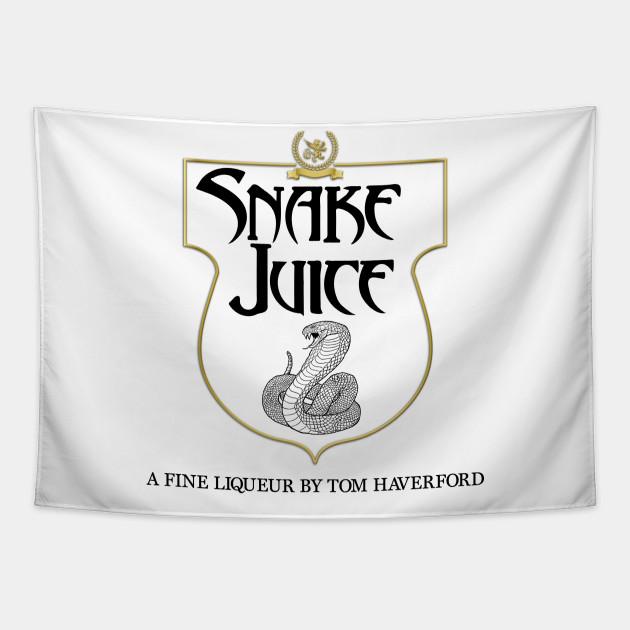 SNAKE JUICE : A Fine Liqueur by Tom Haverford