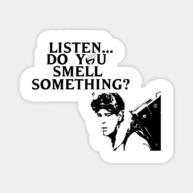 Listen...Do You Smell Something?