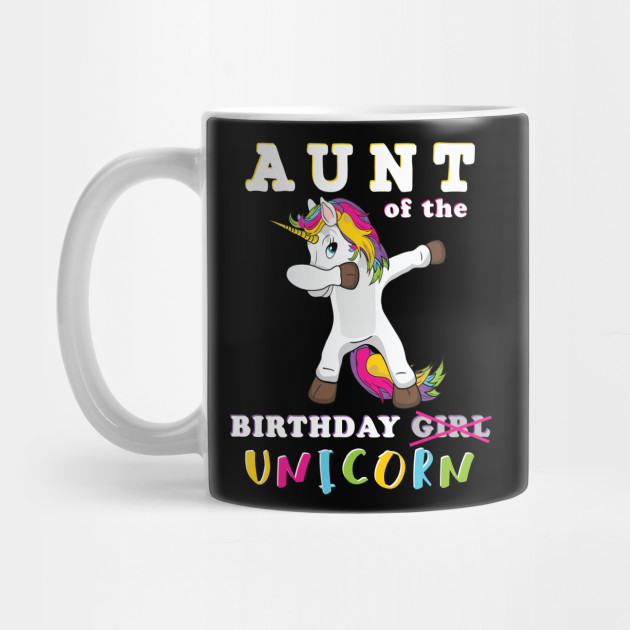Dabbing Unicorn Matching Birthday Gift For Whole Family Aunt Of The