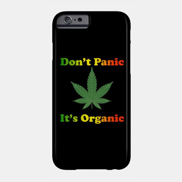Don't Panic It's Organic Marijuana Stoner 420
