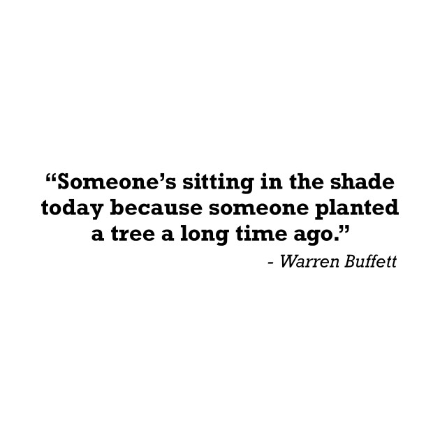 Warren Buffett Sitting In The Shade Quote