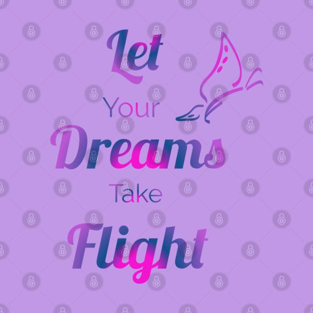 Let your dreams take flight