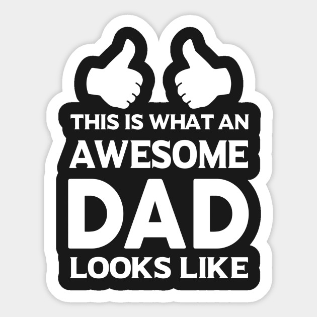 aeb38c65 Mens This is What an Awesome DAD Looks Like t shirt father's day Sticker