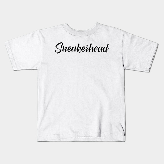 d99635bc1d3 Sneakerhead 1 - Sneakerhead - Kids T-Shirt   TeePublic