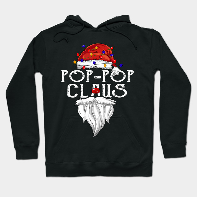 Funny Christmas Pop-Pop Claus Christmas gifts Hoodie