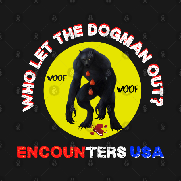 Who Let The Dogman Out?