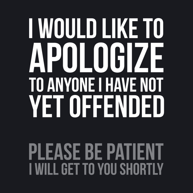 I Apologize | Sarcasm