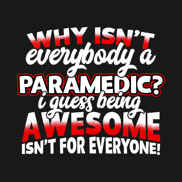 Paramedics Are Awesome Gifts