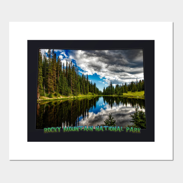 Colorado Rocky Mountain National Park Lake Irene Rocky Mountain National Park Posters And Art Prints Teepublic