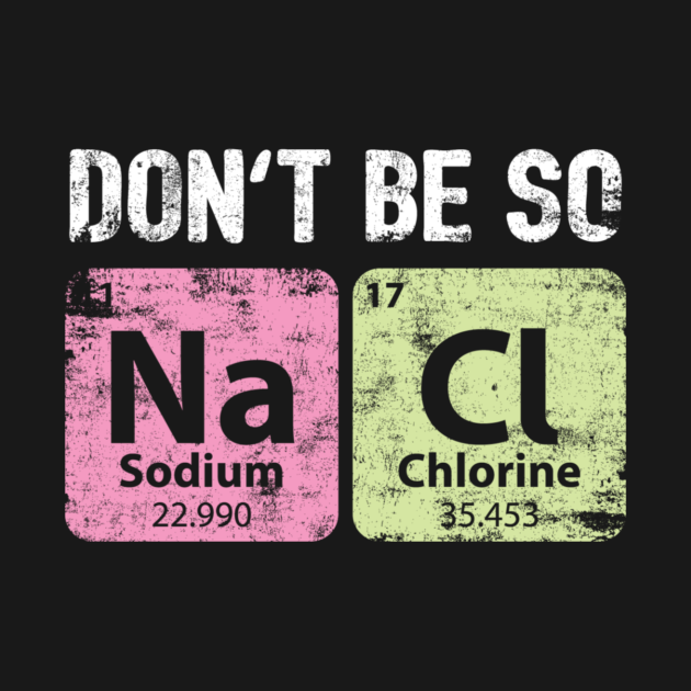 Don't Be So Salty