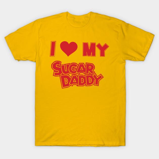 e23ec0303596 I love my sugar daddy - Sugar Daddy - T-Shirt