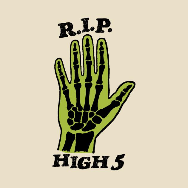 R.I.P. High 5