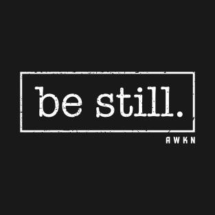 be still t-shirts