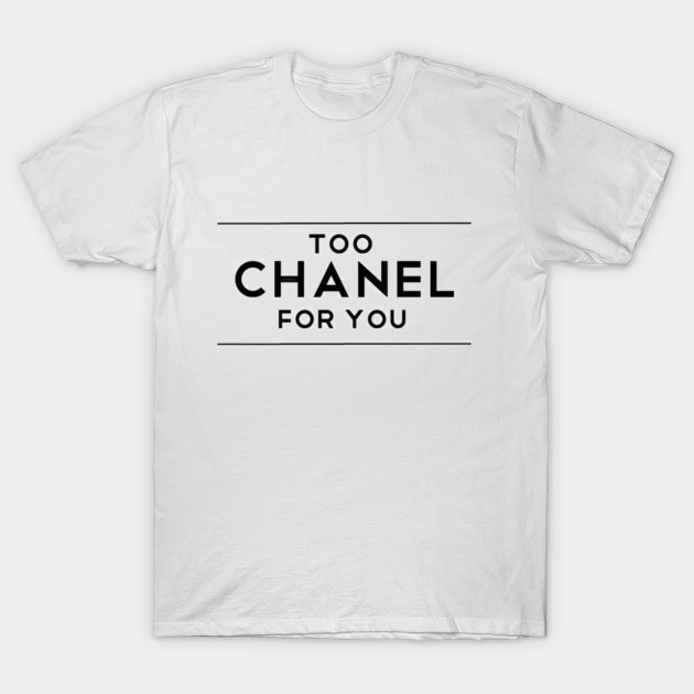 super popular cb5c7 060dd Too Chanel For You