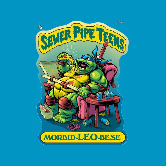 SEWER PIPE TEENS: Morbid-LEO-bese