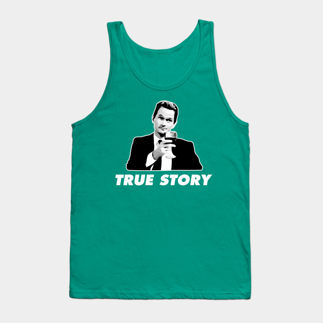 Barney Stinson True Story How I Met Your Mother Tank Top