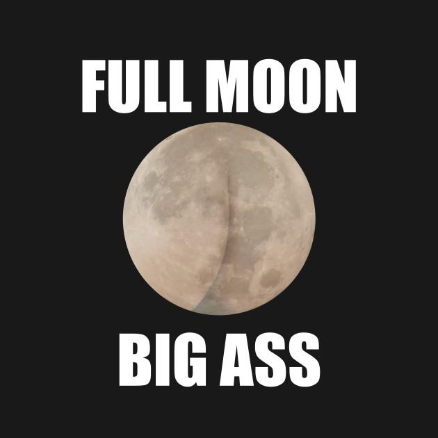 Full Moon Ass 81