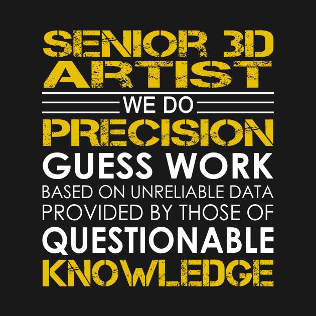Senior 3D Artist We Do Precision Guess Work - Senior 3d Artist - T ... 0ce6f8bd8