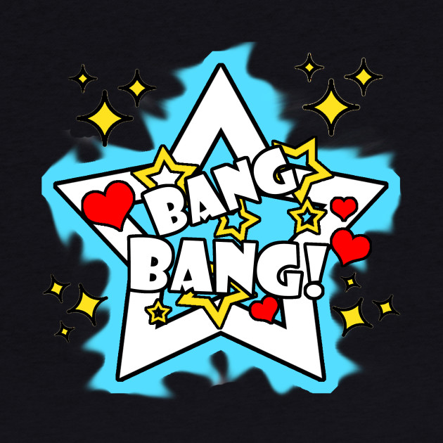 A Good Dose of BANG-BANG!