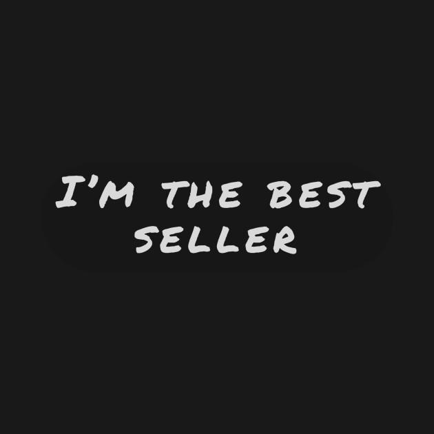 I'am the best seller