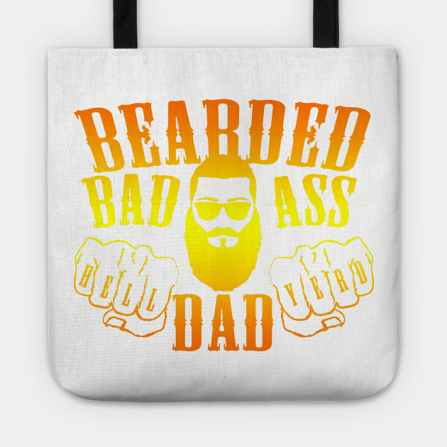 7e7b7f30 Bearded Badass Dad - Dads - Tote   TeePublic
