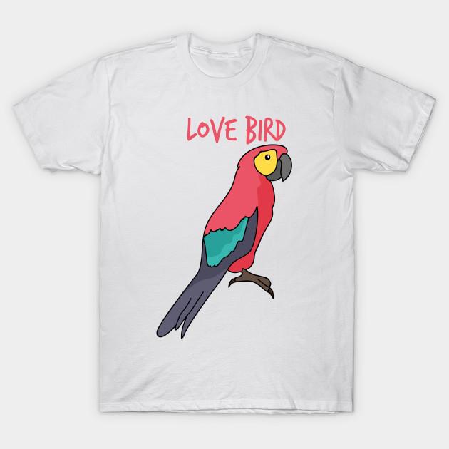 Love Bird Parrot - Love Bird - T-Shirt  9632c123c